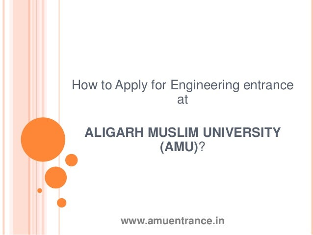 How to Apply for Engineering entrance at ALIGARH MUSLIM UNIVERSITY (AMU)? www.amuentrance.in