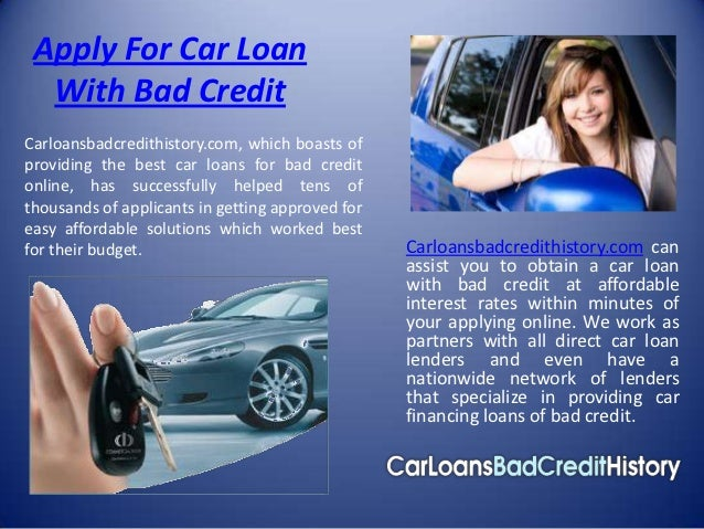 Apply For Car Loan  With Bad CreditCarloansbadcredithistory.com, which boasts ofproviding the best car loans for bad credi...