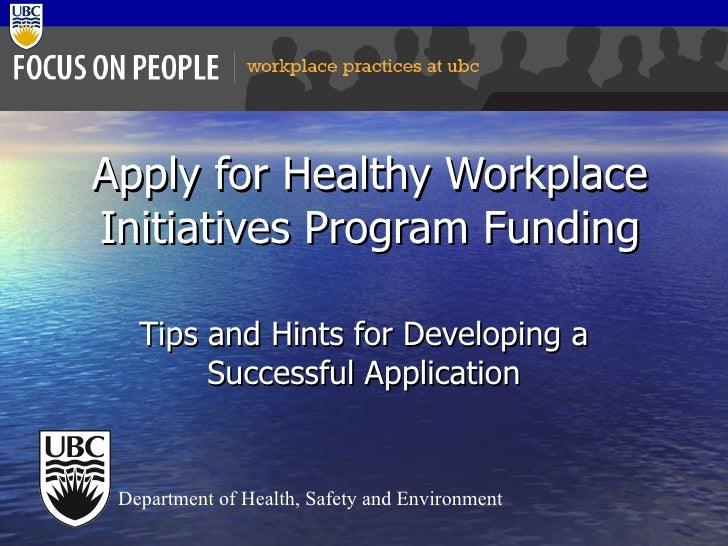 Apply for Healthy Workplace Initiatives Program Funding Tips and Hints for Developing a Successful Application Department ...