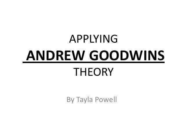 APPLYINGANDREW GOODWINS      THEORY    By Tayla Powell