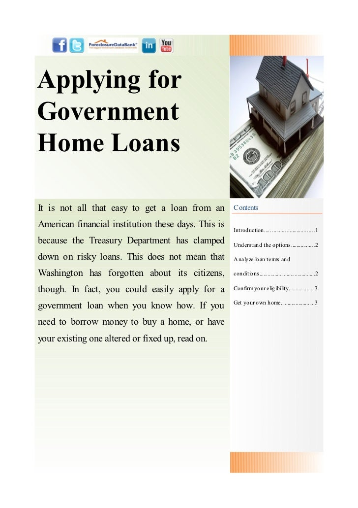 Applying forGovernmentHome LoansIt is not all that easy to get a loan from an        ContentsAmerican financial institutio...