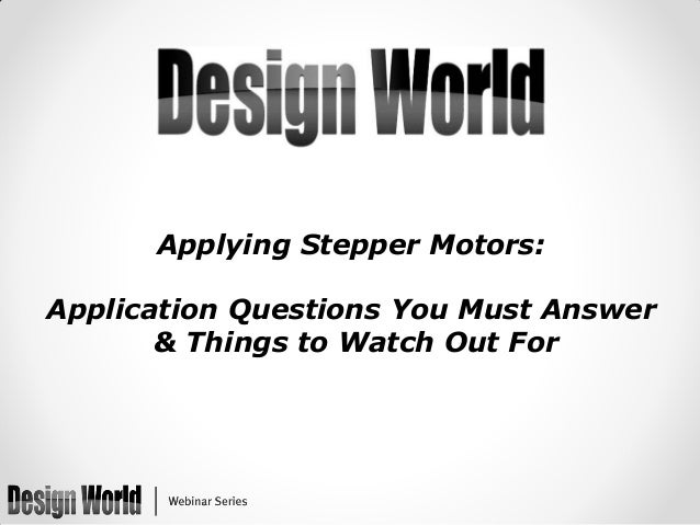 Applying Stepper Motors:  Application Questions You Must Answer & Things to Watch Out For