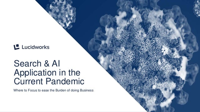 3 Search & AI Application in the Current Pandemic Where to Focus to ease the Burden of doing Business