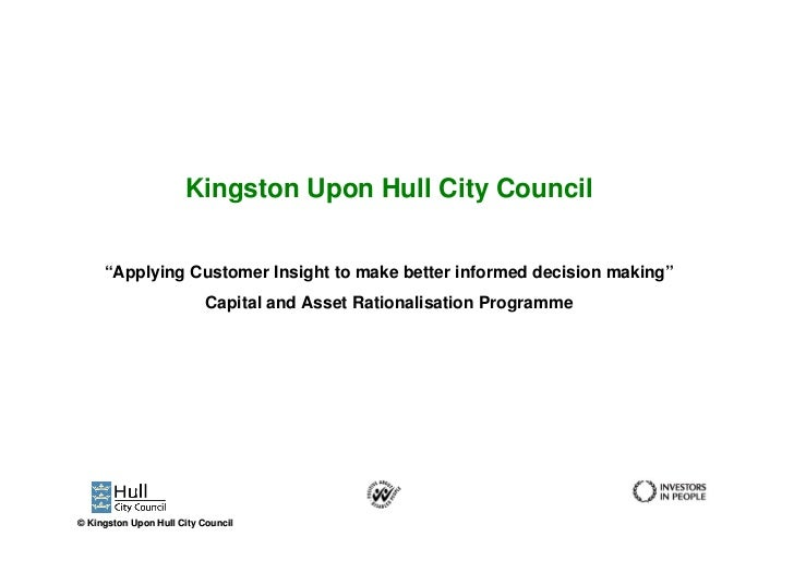 "Kingston Upon Hull City Council     ""Applying Customer Insight to make better informed decision making""                   ..."