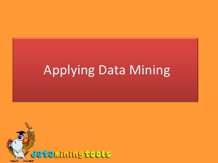 Applying Data Mining<br />