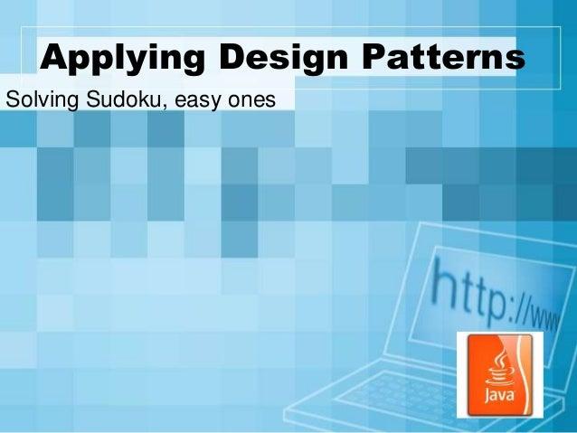Applying Design Patterns Solving Sudoku, easy ones