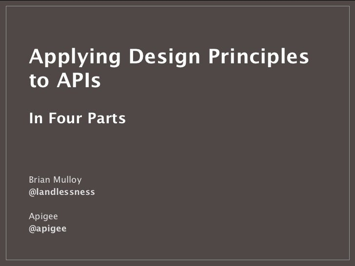 Applying Design Principlesto APIsIn Four PartsBrian Mulloy@landlessnessApigee@apigee