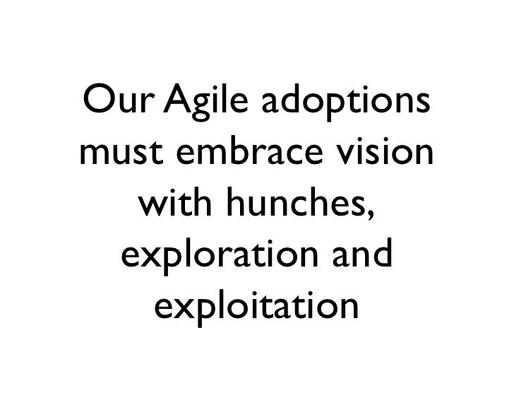 Don't latch onto one set of          Agile pracEces