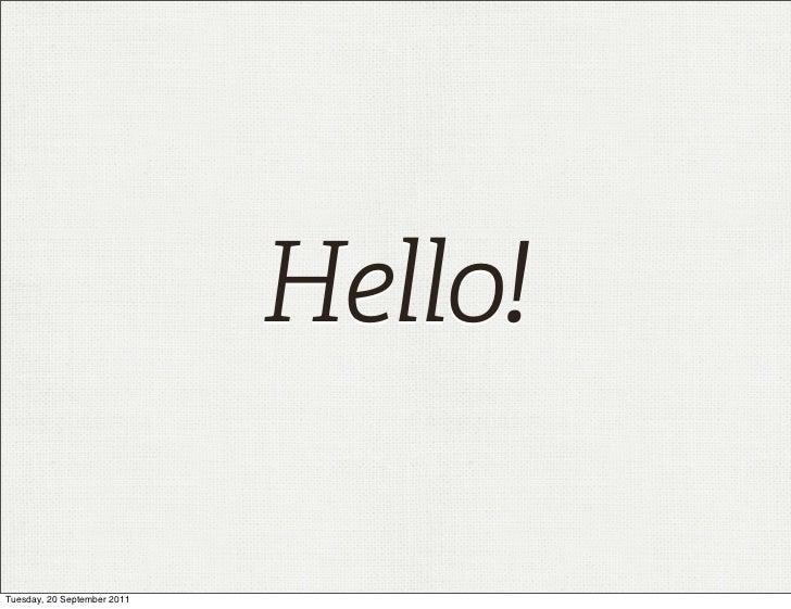 Hello!Tuesday, 20 September 2011