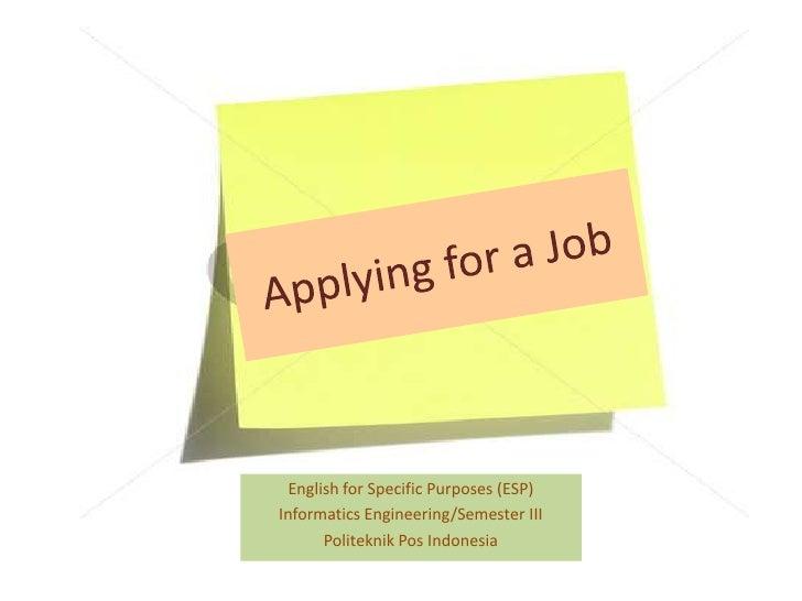 English for Specific Purposes (ESP)Informatics Engineering/Semester III       Politeknik Pos Indonesia