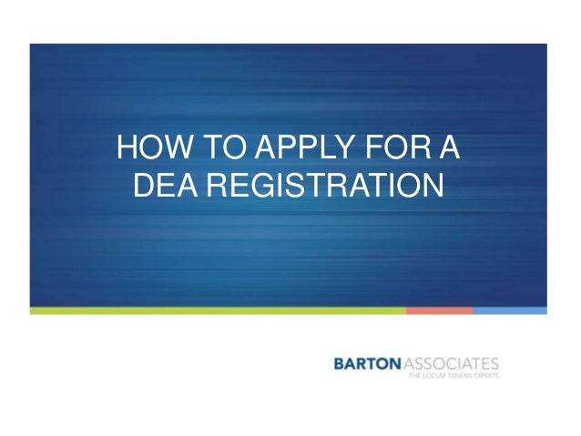 HOW TO APPLY FOR A DEA REGISTRATION