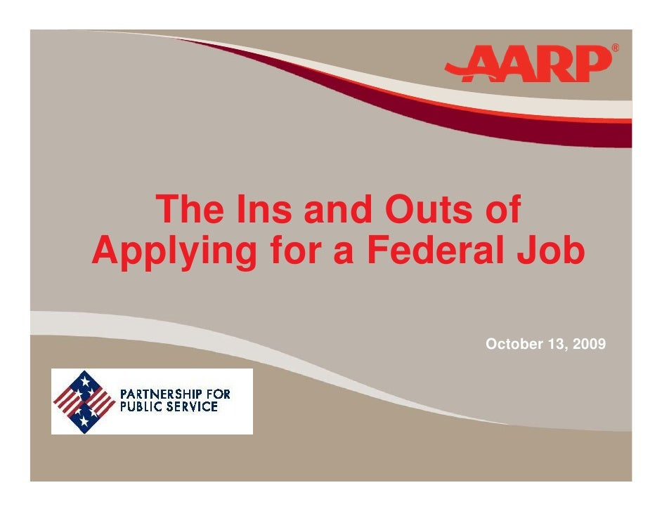 The Ins and Outs of Applying for a Federal Job                      October 13, 2009