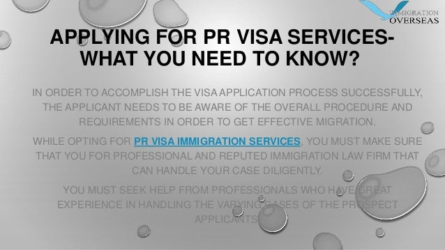 APPLYING FOR PR VISA SERVICES- WHAT YOU NEED TO KNOW? IN ORDER TO ACCOMPLISH THE VISA APPLICATION PROCESS SUCCESSFULLY, TH...