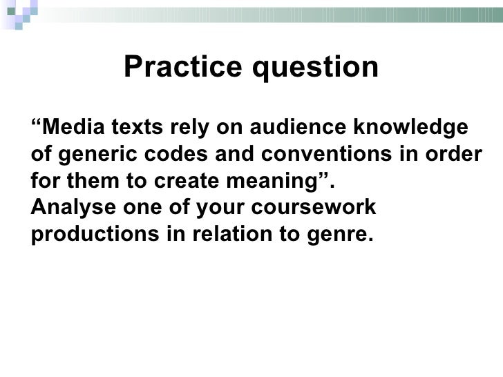 """Practice question""""Media texts rely on audience knowledgeof generic codes and conventions in orderfor them to create meanin..."""
