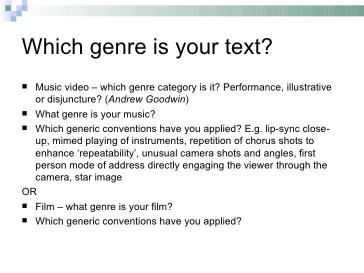Which genre is your text? Music video – which genre category is it? Performance, illustrative  or disjuncture? (Andrew Go...