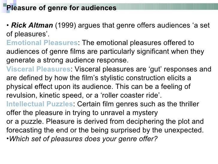 Pleasure of genre for audiences• Rick Altman (1999) argues that genre offers audiences 'a setof pleasures'.Emotional Pleas...