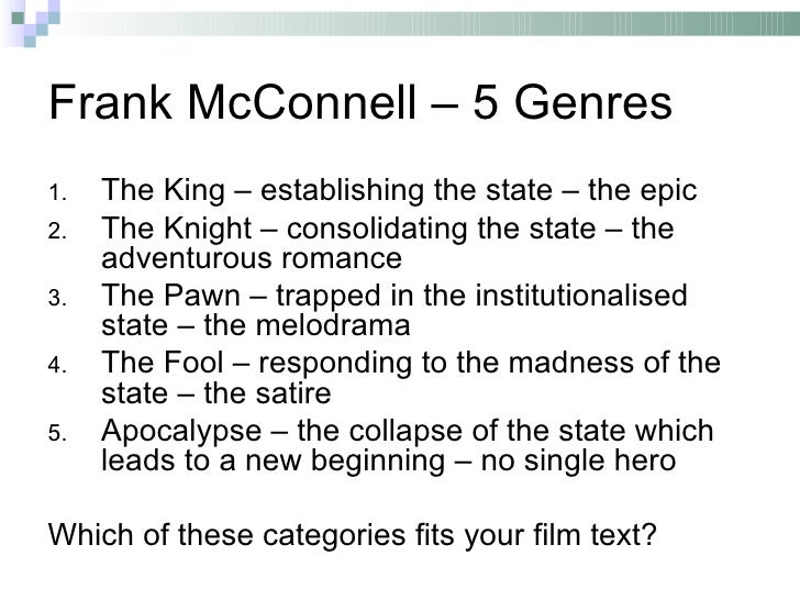Frank McConnell – 5 Genres1.   The King – establishing the state – the epic2.   The Knight – consolidating the state – the...