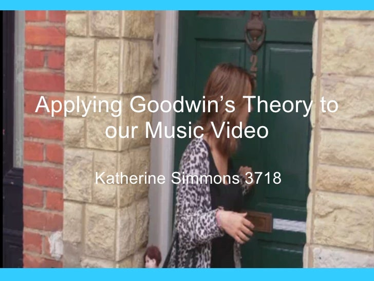 Applying Goodwin's Theory To Our Video