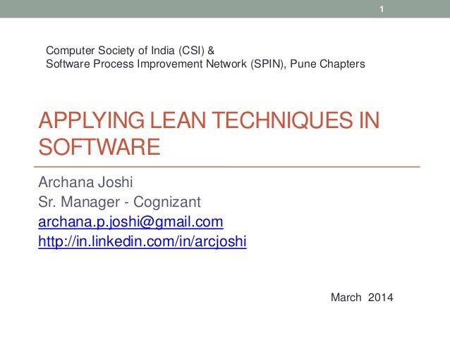1  Computer Society of India (CSI) & Software Process Improvement Network (SPIN), Pune Chapters  APPLYING LEAN TECHNIQUES ...