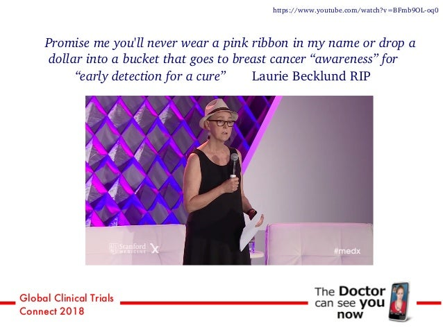 Global Clinical Trials Connect 2018 https://www.youtube.com/watch?v=BFmb9OL-oq0 Promise me you'll never wear a pink ribbon...