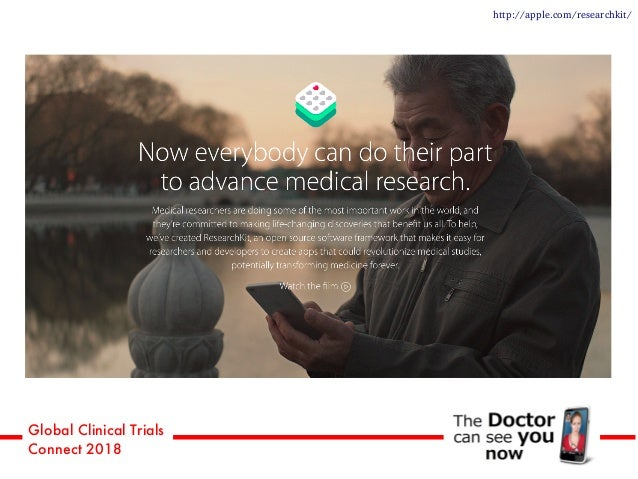 Global Clinical Trials Connect 2018 http://apple.com/researchkit/