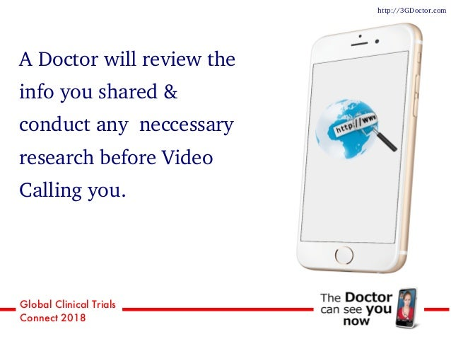 Global Clinical Trials Connect 2018 A Doctor will review the info you shared & conduct any neccessary research before Vide...