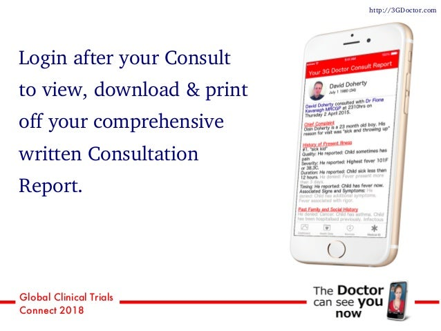 Global Clinical Trials Connect 2018 Login after your Consult to view, download & print off your comprehensive written Cons...