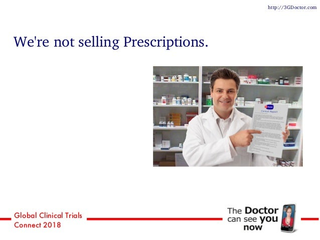 Global Clinical Trials Connect 2018 We're not selling Prescriptions. http://3GDoctor.com