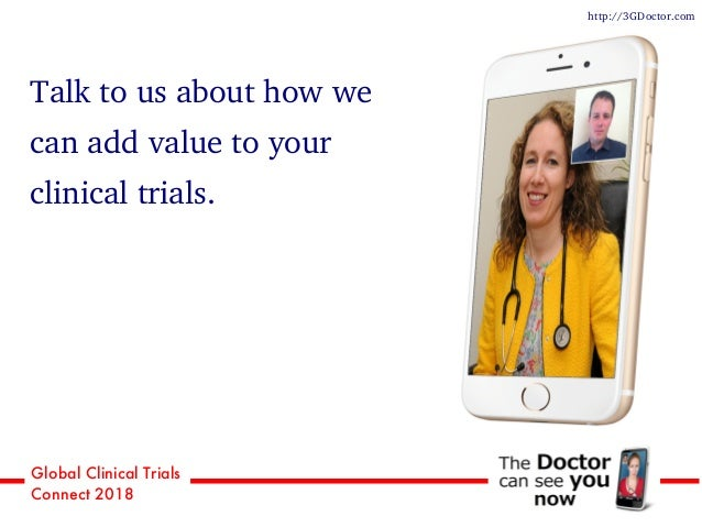 Global Clinical Trials Connect 2018 Talk to us about how we can add value to your clinical trials. http://3GDoctor.com