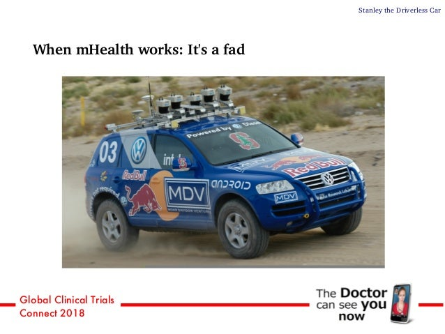 Global Clinical Trials Connect 2018 When mHealth works: It's a fad Stanley the Driverless Car