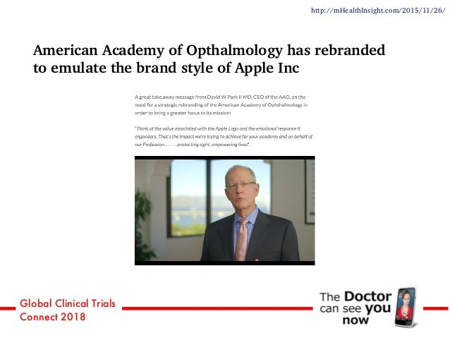 Global Clinical Trials Connect 2018 American Academy of Opthalmology has rebranded to emulate the brand style of Apple Inc...