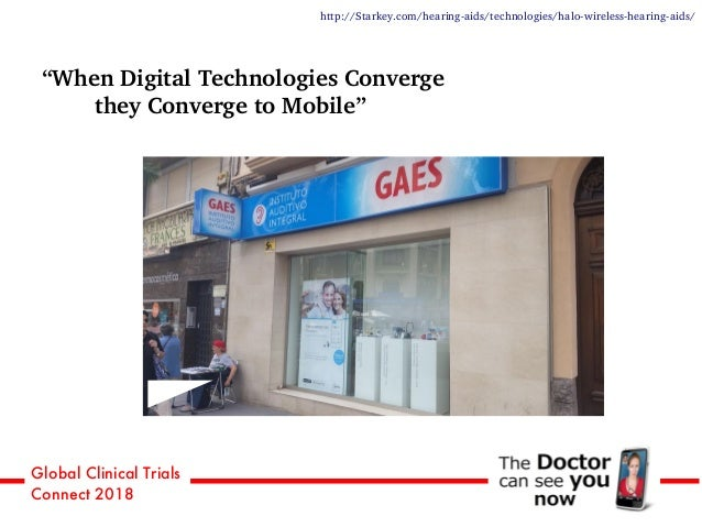 """Global Clinical Trials Connect 2018 """"When Digital Technologies Converge they Converge to Mobile"""" http://Starkey.com/hearin..."""