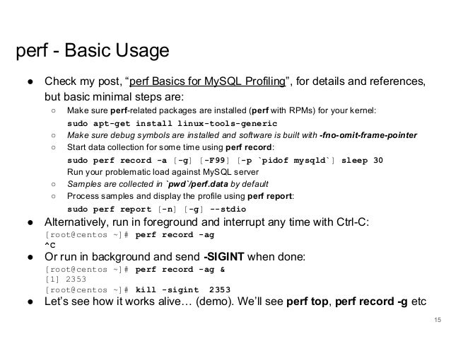 """www.percona.com perf - Basic Usage ● Check my post, """"perf Basics for MySQL Profiling"""", for details and references, but bas..."""
