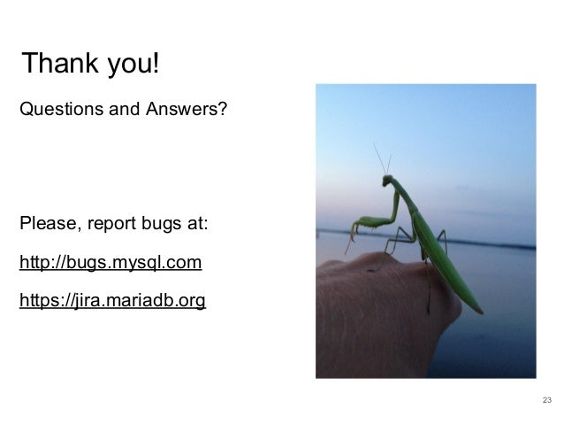 www.percona.com Thank you! Questions and Answers? Please, report bugs at: http://bugs.mysql.com https://jira.mariadb.org 23