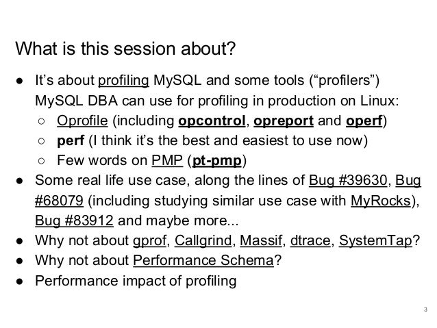"""www.percona.com What is this session about? ● It's about profiling MySQL and some tools (""""profilers"""") MySQL DBA can use fo..."""