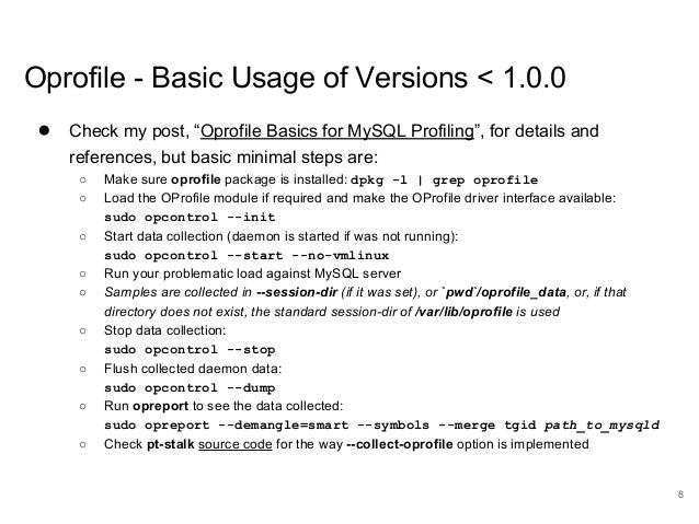 """www.percona.com Oprofile - Basic Usage of Versions < 1.0.0 ● Check my post, """"Oprofile Basics for MySQL Profiling"""", for det..."""
