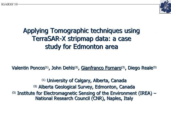 Applying PSI and Tomographic techniques using Radarsat-2 Spotlight data: a case study for Edmonton area Valentin Poncos (1...