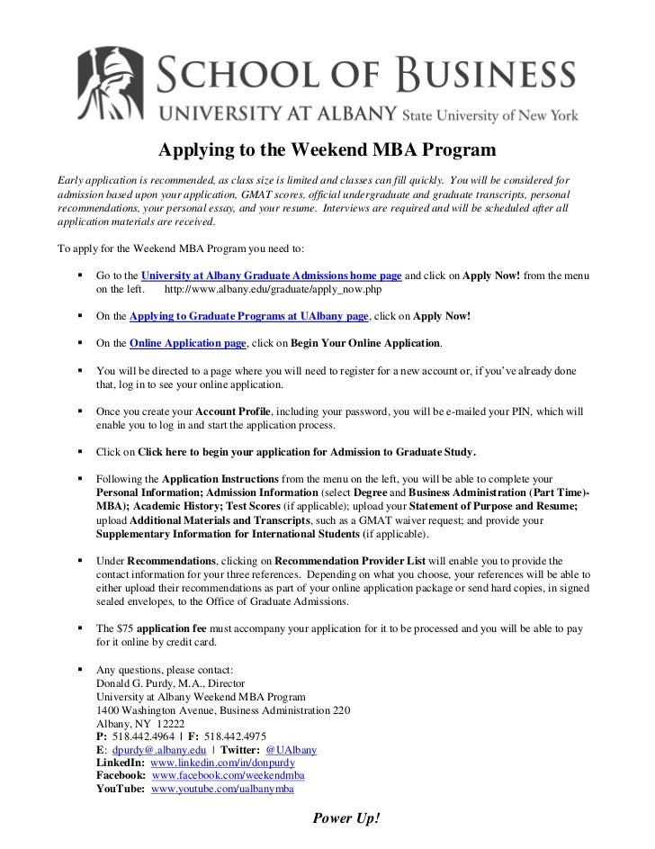 applying to the weekend mba programearly application is recommended as class size is limited and