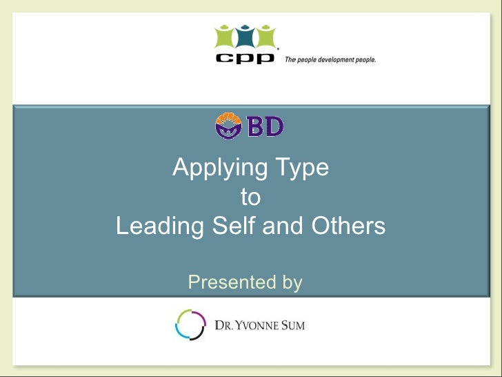 Applying Type          toLeading Self and Others      Presented by