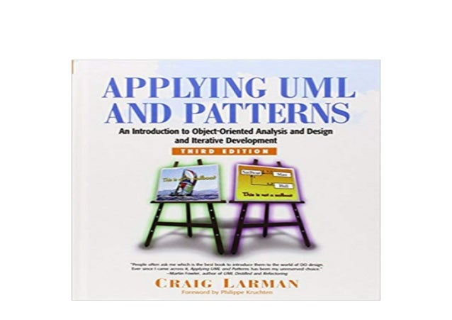An Introduction to Object-Oriented Analysis and Design Applying UML and Patterns