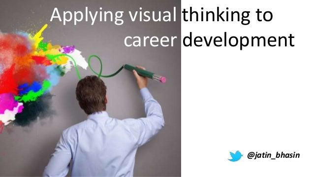 @jatin_bhasin Applying visual thinking to career development