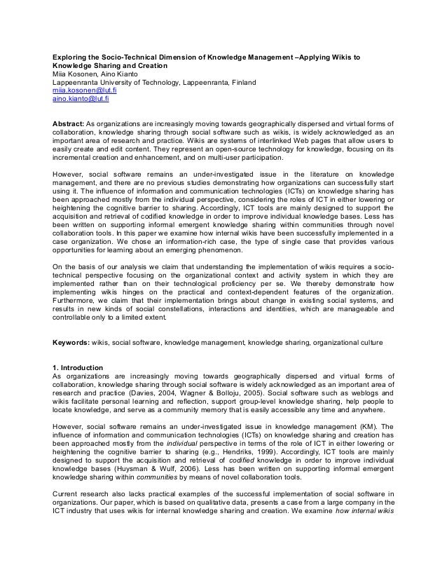Exploring the Socio-Technical Dimension of Knowledge Management –Applying Wikis to Knowledge Sharing and Creation Miia Kos...