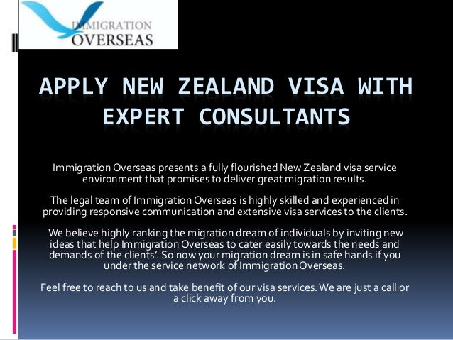 APPLY NEW ZEALAND VISA WITH EXPERT CONSULTANTS Immigration Overseas presents a fully flourished New Zealand visa service e...
