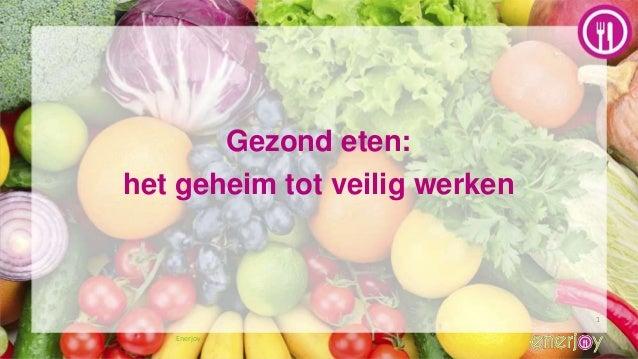 1 Enerjoy Gezond eten: het geheim tot veilig werken