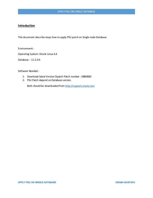 APPLY PSU ON SINGLE DATABASE OSAMA MUSTAFA APPLY PSU ON SINGLE DATABASE Introduction This document describe steps how to a...
