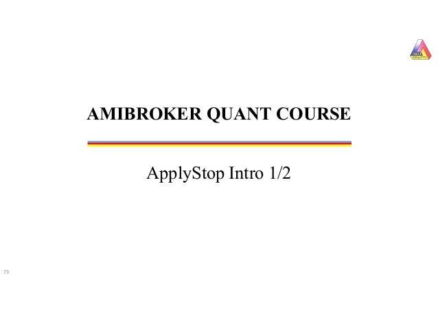 ApplyStop Intro 1/2 AMIBROKER QUANT COURSE 73
