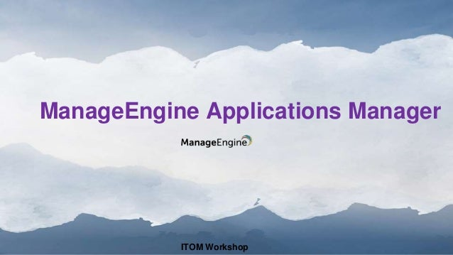 ManageEngine Applications Manager ITOM Workshop