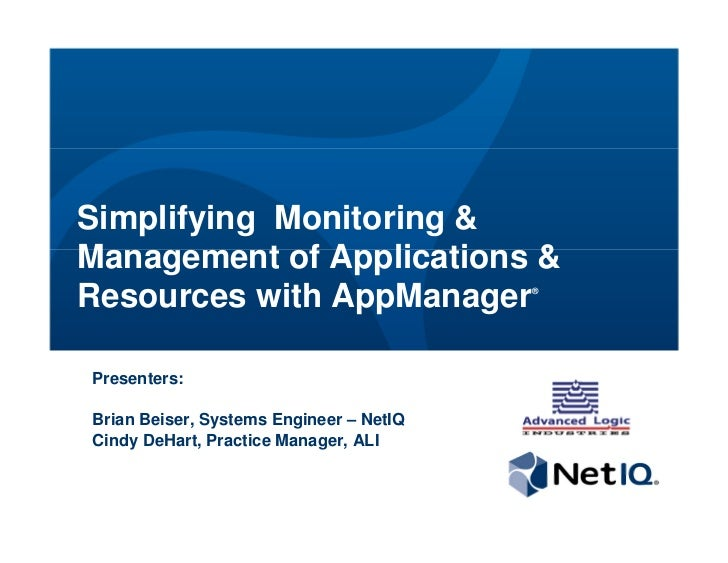 Simplifying Monitoring &Management of Applications &Resources with AppManager                ®Presenters:Brian Beiser, Sys...