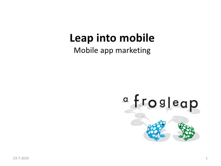 Leap into mobile             Mobile app marketing     23-7-2010                          1