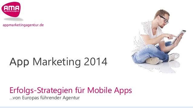 appmarketingagentur.de  App Marketing 2014 Erfolgs-Strategien für Mobile Apps …von Europas führender Agentur